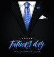 happy fathers day - greeting card vector image vector image