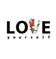 print for a t-shirt with slogan love yourself vector image