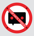 Prohibition sign stop hate speech
