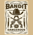 vintage wild west bandit poster vector image vector image