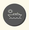 Boat in the ocean and the sun a round line icon vector image