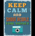 Motivational Phrase Poster Vintage style Keep Calm vector image