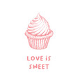 valentines day cupcake greeting card or poster vector image vector image