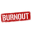 burnout sign or stamp vector image vector image