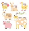 friends not food set farm animals vector image