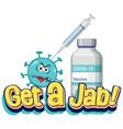 get a jab font with coronavirus cartoon character vector image vector image