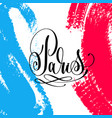 paris hand lettering inscription on brush stroke vector image