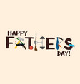 happy fathers day card hand drawn vector image vector image