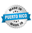 made in Puerto Rico silver badge with blue ribbon vector image vector image