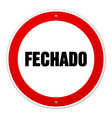 Red and white circular fechado sign vector image vector image
