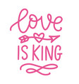 love is king hand written lettering vector image vector image