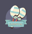 carnival musical maracas instrument retro vector image