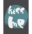 Decorative Kiss Me Greeting Card vector image vector image