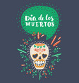 dia de los muertos day of the dead poster vector image vector image