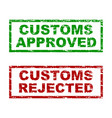 customs approved and rejected rubber stamp vector image