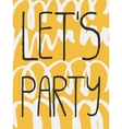 Decorative Lets Party Greeting Card vector image vector image