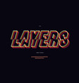 layers font 3d bold line style vector image vector image