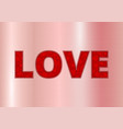 love on a gold background vector image vector image