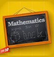 mathematics on chalkboard vector image vector image
