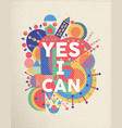 yes i can positive art motivation quote poster vector image vector image