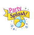 Pool party label with inflatable ball and splash