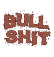 Bullshit text Typography of poop with flies Shit vector image vector image