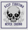 skull cross bone keep fighting never ending hand vector image vector image