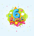 6 years vector image vector image