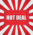 Hot Deal banner with sunburst effect on white and vector image