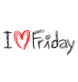 I love Friday symbol vector image vector image