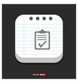 ok rpeort icon gray icon on notepad style vector image