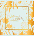 happy easter golden frame with hand made font and vector image vector image