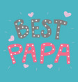 best papa cute word vector image
