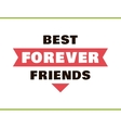 Best Friends FOREVER Red vector image vector image