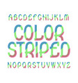color striped typeface colorful font isolated vector image