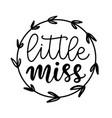 little miss inscription poster vector image vector image