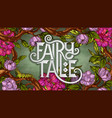 fairy tale lettering decorated with colorful vector image vector image