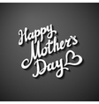 happy mothers day paper lettering background grey vector image vector image