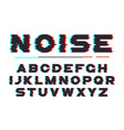 decorative bold font with digital noise vector image vector image