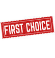 first choice grunge rubber stamp vector image vector image