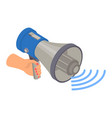 hand megaphone icon isometric style vector image