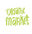 handdrawn lettering from organic market kit vector image
