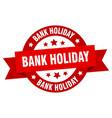 bank holiday ribbon bank holiday round red sign vector image vector image