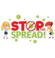 stop spread coronavirus sign vector image vector image