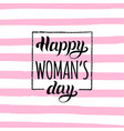 womans day handwritten lettering card vector image vector image