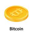 bitcoin icon isometric style vector image