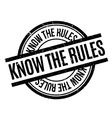 Know The Rules rubber stamp vector image vector image