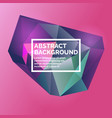 low poly design abstract polygonal object in the vector image vector image