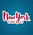 new york the empire city - hand drawn lettering vector image vector image