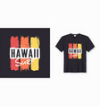 surf in hawaii stylish graphic tee design poster vector image